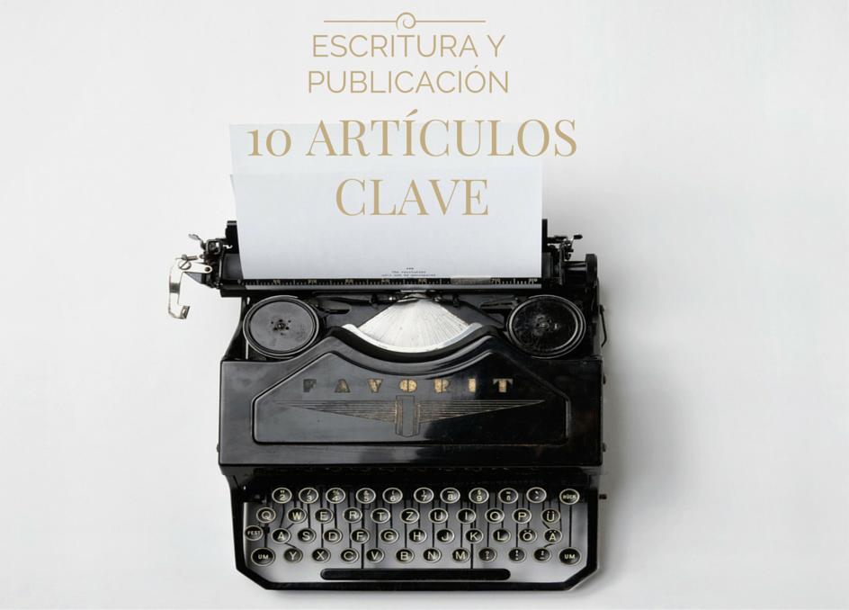 10 artículos clave escritura y publicacion