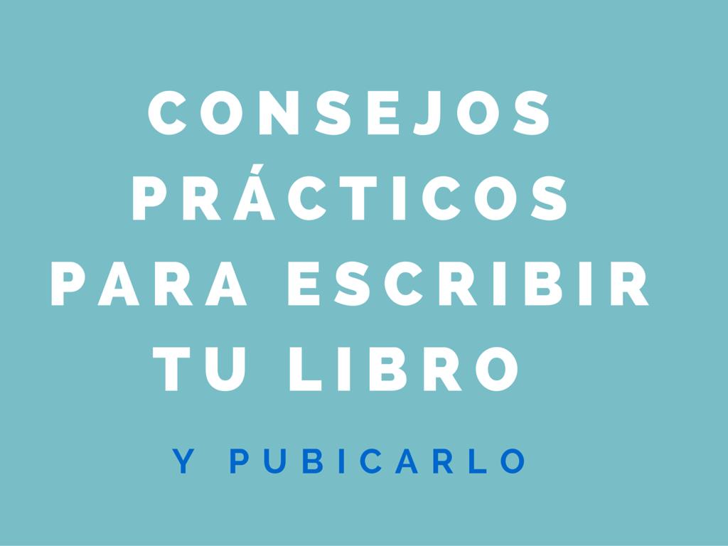 Consejos prácticos para escribir tu libro