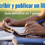 Cómo publicar un libro – Guía en 7 pasos
