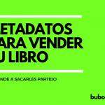 Metadatos para vender tu libro