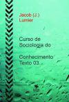 Curso de Sociologia do Conhecimento – Texto 03