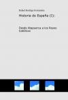 Historia de España: Desde Atapuerca a los Reyes Católicos
