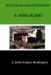 Rutas por los castillos extremeños: II.- La Sierra de Jerez