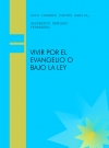 VIVIR POR EL EVANGELIO O BAJO LA LEY