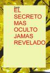 El secreto mas oculto jamas revelado