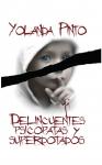 DELINCUENTES PSICÓPATAS Y SUPERDOTADOS