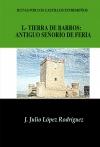 Rutas por los castillos extremeños: Tierra de Barros: antiguo señorío de Feria
