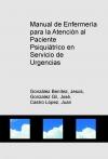 Manual de Enfermería para la Atención al Paciente Psiquiátrico en Servicio de Urgencias