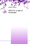 HEALTH, a right of the people