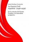 La Guerra Civil española  (1936-1939):   De la victoria del Frente Popular a la inmediata posguerra.