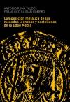 Composición metálica de las monedas leonesas y castellanas de la Edad Media