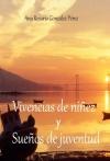 VIVENCIAS DE NIÑEZ Y SUEÑOS DE JUVENTUD