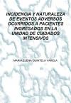INCIDENCIA Y NATURALEZA DE EVENTOS ADVERSOS OCURRIDOS A PACIENTES INGRESADOS EN LA UNIDAD DE CUIDADOS INTENSIVOS