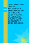 LÍMITES MATERIALES Y TEMPORALES EN EL PRINCIPIO DE LA PRIMACÍA DEL DERECHO COMUNITARIO Y SU INEFICACIA EN EL DERECHO DEPORTIVO