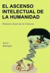 Ascenso Intelectual de la Humanidad - Historia Dual de la Ciencia