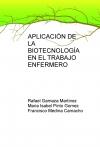 APLICACIÓN DE LA BIOTECNOLOGÍA EN EL TRABAJO ENFERMERO