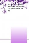 MEMORIAS DE UN DESARRAIGADO 15