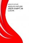 ADOLFO HITLER (MEIN KAMPF) MI LUCHA