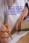 TEMA 1. Evolución de la didáctica de las lenguas. Tendencias actuales de la didáctica del Inglés lengua extranjera. Enfoques comunicativos