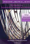 Oposiciones a Bibliotecas y Archivos: 360 Preguntas sobre Documentación y Tecnologías de la Información