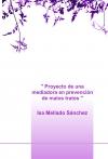 """"""" Proyecto de una mediadora en prevención de malos tratos """""""
