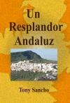 Un Resplandor Andaluz