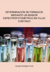 DETERMINACIÓN DE FÁRMACOS MEDIANTE UN SENSOR ESPECTROFOTOMÉTRICO EN FLUJO CONTINUO