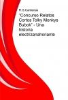 """""""Concurso Relatos Cortos Tolky Monkys Bubok"""" - Una historia electrizanahoriante"""