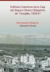 Edificios Colectivos de la Caja del Seguro Obrero Obligatorio de Tocopilla, 1939-41. Movimiento Moderno, solución social.