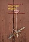 """""""CONTIGO MISMO I. Lo que te diría si estuvieras aquí, conmigo"""" (EDITADO EN ESPAÑA) Recopilación artículos publicados en el Blog Contigomismo (2008)"""