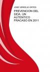 PREVENCION DEL SIDA. UN AUTENTICO FRACASO EN 2011