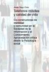 Teléfonos móviles y calidad de vida: co-constructores de identidad y comunidad en la Sociedad de la Información y el Conocimiento. Aproximación crítica desde la Psicología social