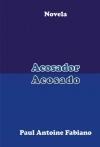""""""" Acosador Acosado."""" Novela."""
