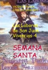 Las Labores de San Juan. SEMANA SANTA. Vivencias-4