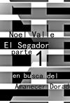 """El Segador parte 1 """"En busca del Amanecer Dorado"""""""