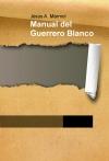 Manual del Guerrero Blanco