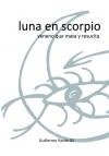 Luna en Scorpio. Veneno que mata y resucita.