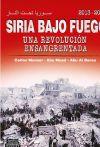 Siria Bajo Fuego: una revolución ensangrentada