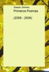 Primeros Poemas (2008 - 2009)