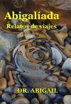 Abigalíada - La Ilíada particular del Dr. Abigail