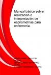 Manual básico sobre realización e interpretación de espirometrías para enfermería.