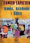 Amor, alcohol y coca
