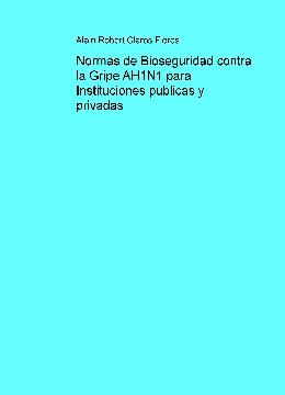 Normas de Bioseguridad contra la Gripe AH1N1 para Instituciones publicas y privadas