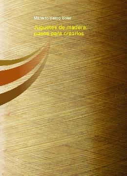 Juguetes de madera: pasos para crearlos