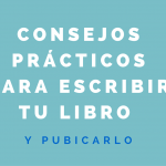 Consejos prácticos para escribir tu libro y publicarlo