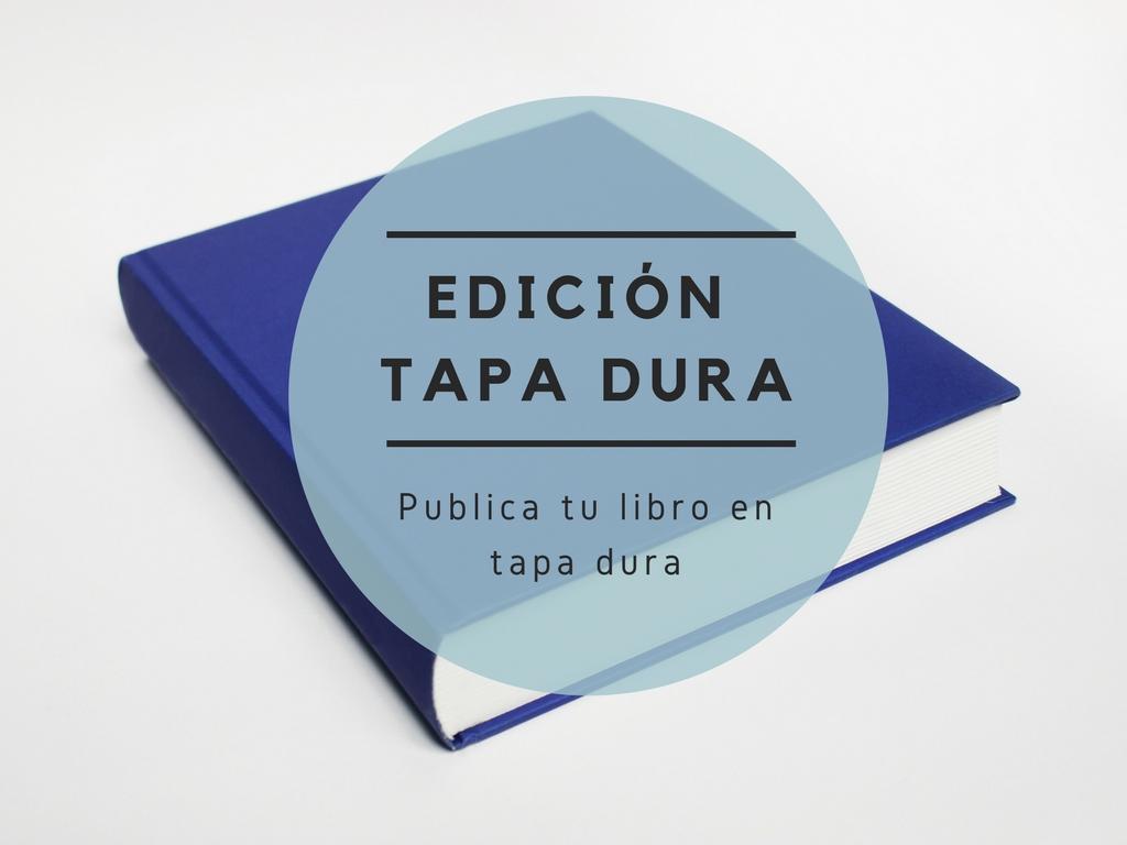 Edición en tapa dura – Publica tu libro en tapa dura