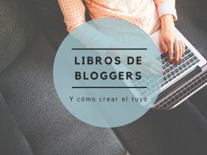 Libros de bloggers en Bubok, y cómo crear el tuyo