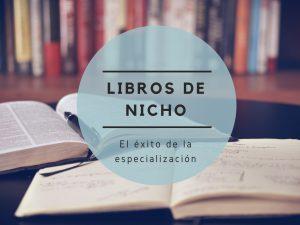 Libros de nicho: el éxito de la especialización