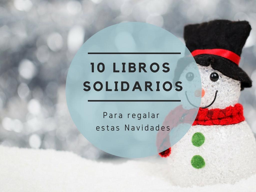 10 libros solidarios para regalar estas navidades bubok for Libros para regalar