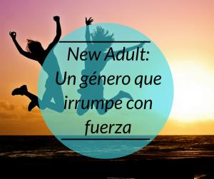 New Adult y young adult, dos géneros que irrumpen con fuerza